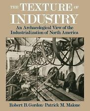 The Texture of Industry : An Archaeological View of the Industrialization of...