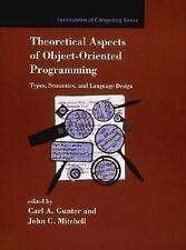 Theoretical Aspects of Object-Oriented Programming: Types, Semantics, and Langua