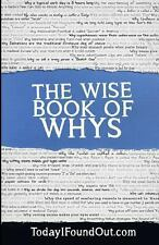 The Wise Book of Whys by Today I. Today I Found Out.com (2013, Paperback)