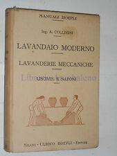 MANUALI HOEPLI - A.COLLEONI - IL LAVANDAIO MODERNO, RICETTARIO...- 1924