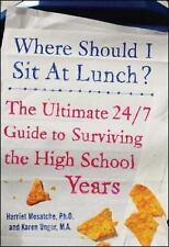 Where Should I Sit at Lunch? The Ultimate 24/7 Guide to Surviving the High Schoo