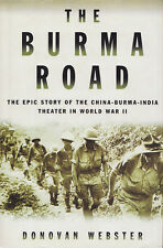 THE BURMA ROAD: The China-Burma-India Theater in WW2 by D. Webster 2003 HC 1/1Ed