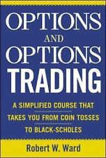 Options and Options Trading : A Simplified Course That Takes You from Coin Tosse