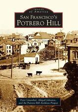 Images of America: San Francisco's Potrero Hill by Peter Linenthal, Abigail...