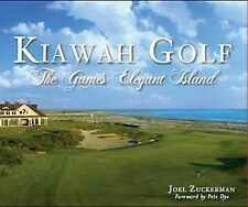 Sports: Kiawah Golf : The Game's Elegant Island by Joel Zuckerman (2012,...
