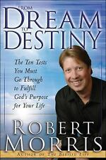 From Dream to Destiny : The Ten Tests You Must Go Through to Fulfill God's...