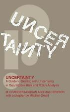 Uncertainty : A Guide to Dealing with Uncertainty in Quantitative Risk and...