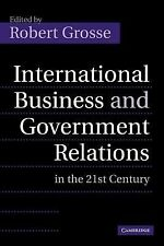 International Business and Government Relations in the 21st Century (2011,...