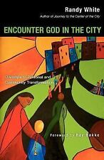 Encounter God in the City : Onramps to Personal and Community Transformation...