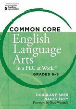 English Language Arts in a PLC at Work, Grades 6-8 by Douglas Fisher and...