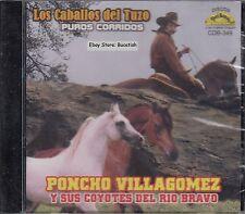 Poncho Villagomez Y Sus Coyotes Del Rio Bravo Los Caballos Del Tuzo CD Sealed