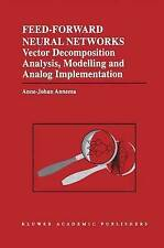 Feed-Forward Neural Networks: Vector Decomposition Analysis, Modelling and