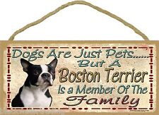 "Dogs Are Just Pets But A Boston Terrier Is Part Of The Family Dog Sign 5""X10"""