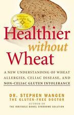 Healthier Without Wheat: A New Understanding of Wheat Allergies-ExLibrary
