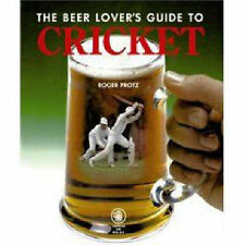 The Beer Lover's Guide to Cricket by Roger Protz (Hardback, 2007)