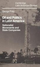Oil and Politics in Latin America: Nationalist Movements and State Companies (Ca