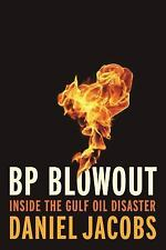 Blowout : Inside the Gulf Oil Disaster by Daniel Jacobs (2016, Hardcover)