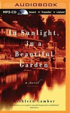 In Sunlight, in a Beautiful Garden by Kathleen Cambor (2015, MP3 CD, Unabridged)