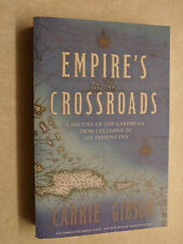 'Empire's Crossroads: A History of the Caribbean' by Carrie Gibson Uncorrected