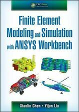 Finite Element Modeling and Simulation with Ansys Workbench by Xiaolin Chen...