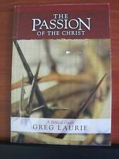 The Passion of the Christ - A Biblical Guide by Greg Laurie - 2004 Christian PB