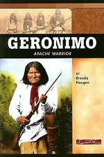Geronimo: Apache Warrior (Signature Lives: American Frontier Era series), Haugen
