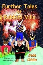 NEW - Further Tales of Rabbits Ville by Oddie, Jade
