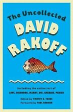 The Uncollected David Rakoff: Including the entire text of Love, Dishonor, Marry