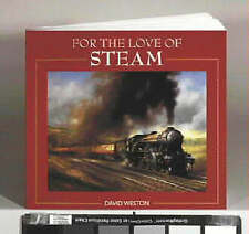 For the Love of Steam by David Weston (Paperback, 2002)