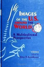 Images of the U.S. Around the World: A Multicultural Perspective (S U N Y Series