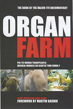 John Clare The Organ Farm: Pig to Human Transplants - Modern Miracle or Genetic