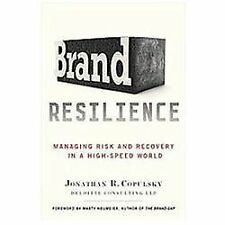 Brand Resilience: Managing Risk and Recovery in a High-Speed World