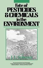 Fate of Pesticides and Chemicals in the Environment (Environmental Science and T