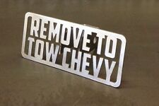 """Remove To Tow Chevy Hitch Cover - 1/8"""" Steel - Towing Tow Reese Custom Funny"""