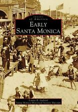 Early Santa Monica by Louise B. Gabriel - Images of America