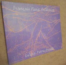 FRANçOIS MARIE ANTHONIOZ GALERIE P BRULLé exposition 1999  J et A Trutat