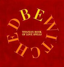 Bewitched: Titania's Book of Love Spells