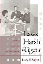 Laws Harsh As Tigers: Chinese Immigrants and the Shaping of Modern Imm-ExLibrary