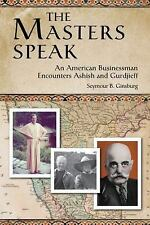 The Masters Speak: An American Businessman Encounters Ashish and Gurdjieff, Gins