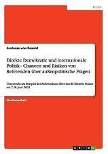 Direkte Demokratie und internationale Politik - Chancen und Risiken von...