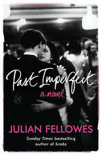 Past Imperfect by Julian Fellowes (Paperback, 2009) 9780753825419