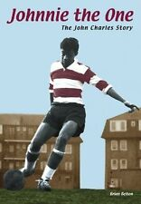 Johnnie the One - The John Charles Story - West Ham United - First Black player