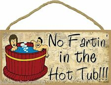 No Fartin' In The Hot Tub Fart Gas Tiki Bar Cabin Bath Funny Sign Plaque 5x10""