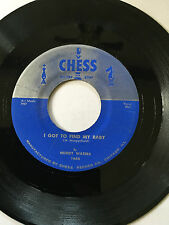 "BLUES 45/ MUDDY WATERS ""I GOT TO FIND MY BABY"" / ""JUST TO BE WITH YOU""  NM  HEAR"