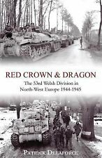 Red Crown and Dragon : 53rd Welsh Division in North-West Europe 1944-1945 by...