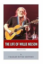 American Legends: The Life of Willie Nelson by Charles River Editors -Paperback