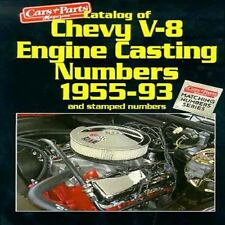 Catalog of Chevy V-8 Engine Casting Numbers 1955-1993 (Cars & Parts Magazine Mat