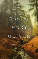 Upstream : Essays and Poems by Mary Oliver (2016, Hardcover)