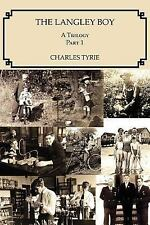 Langley Boy A Trilogy Pt. 1 by Charles Tyrie (2006, Paperback)