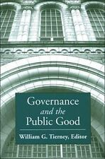 Governance And the Public Good (Suny Series, Frontiers in Education) by Tierney